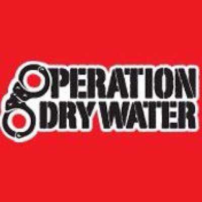 OPERATION DRY WATER STARTS TODAY