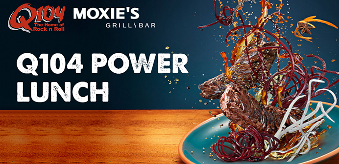 Q104 Power Lunch With Moxie's