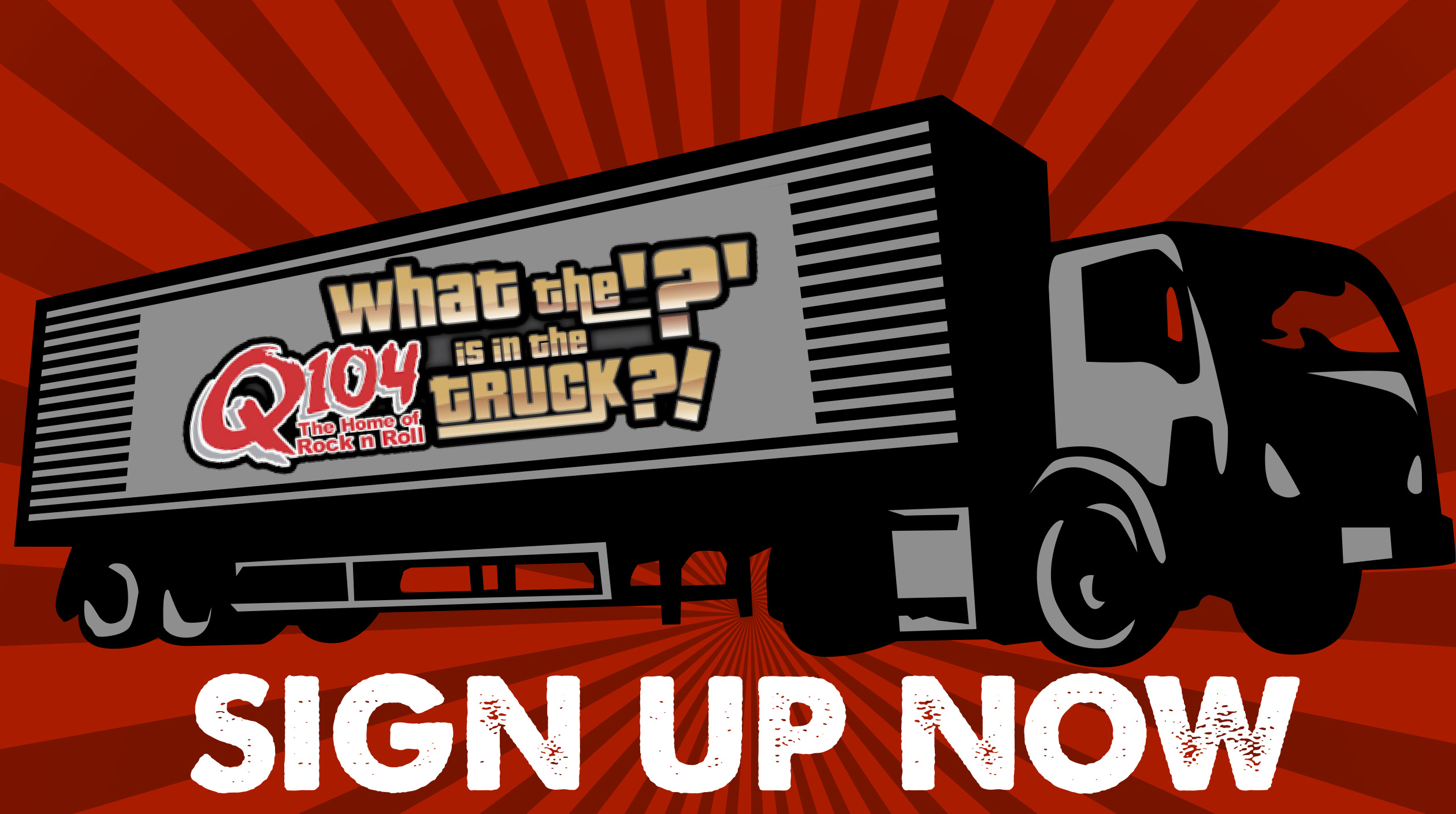 Q104'S WHAT THE '?' IS IN THE TRUCK?!