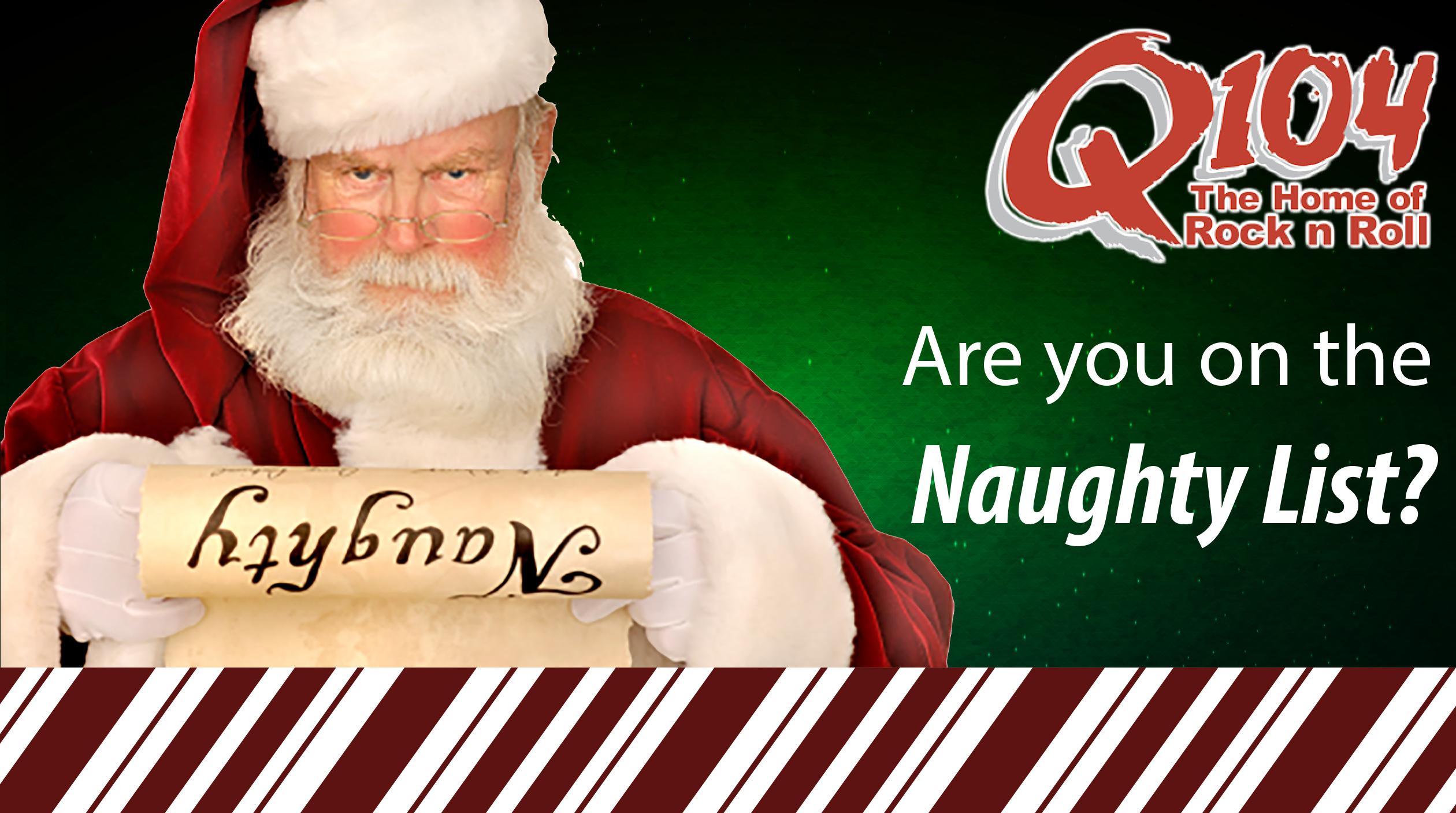 Q104 Naughty List
