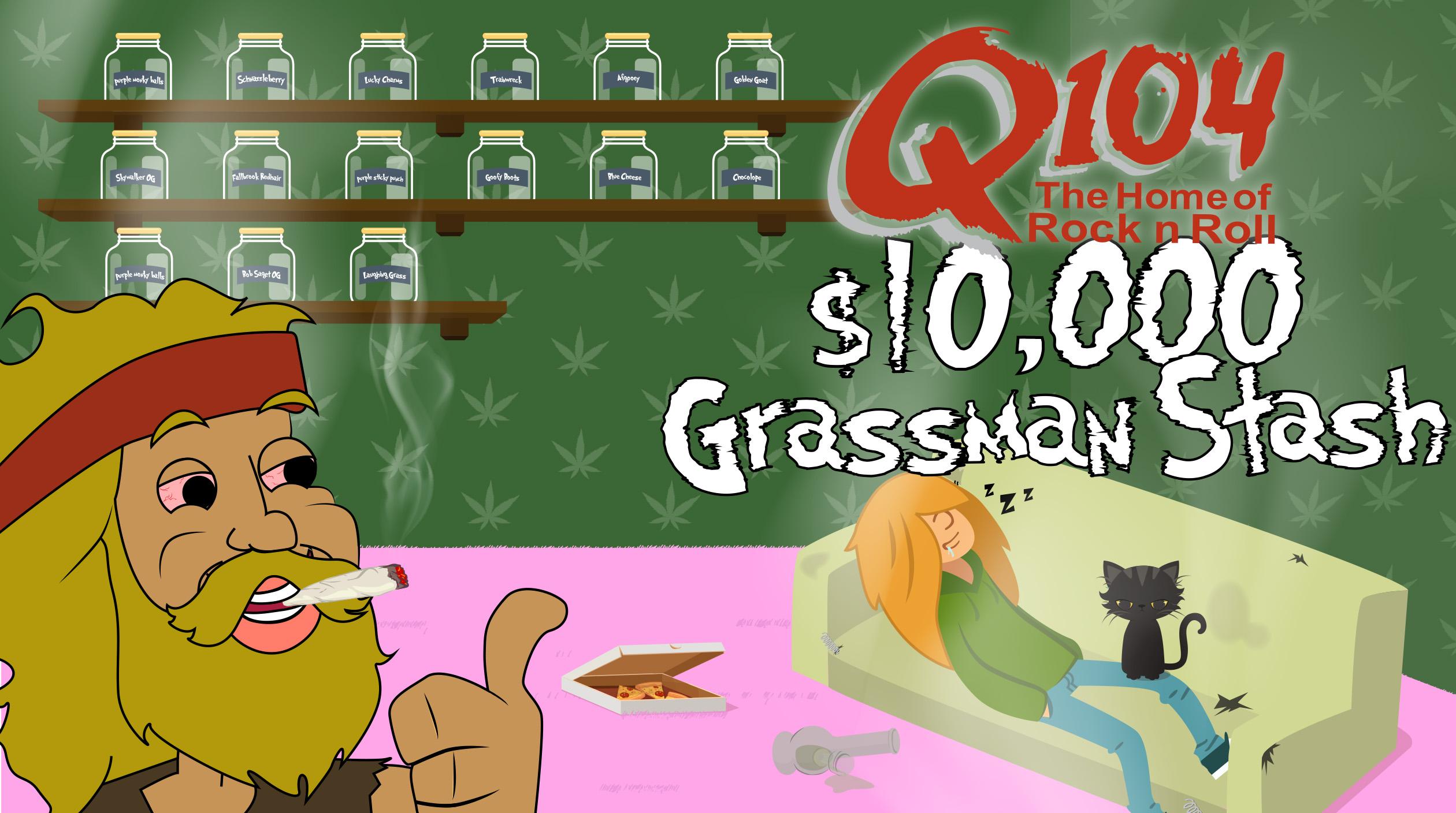 Q104 $10,000 Grassman Stash