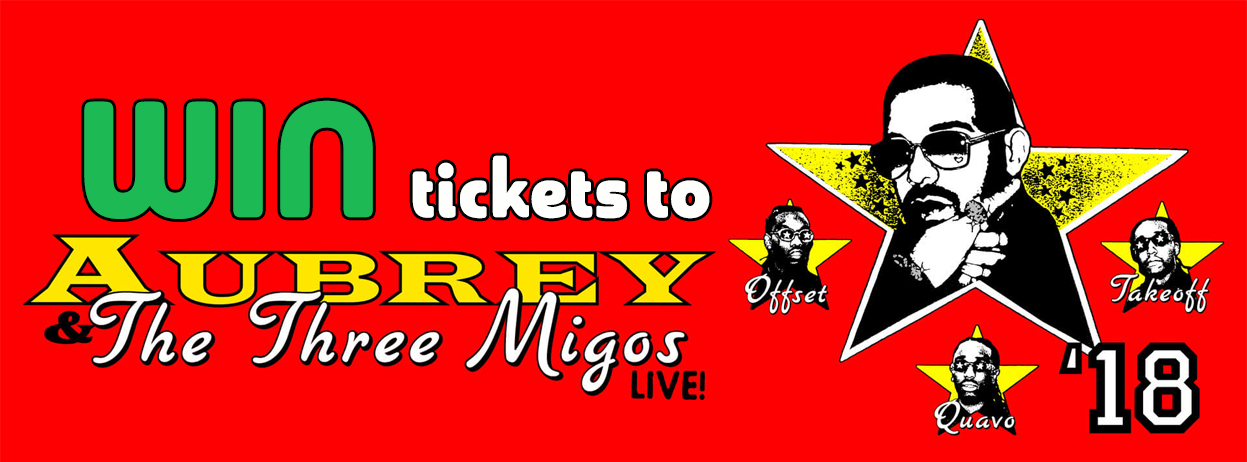 Win tickets to see Drake and Migos!