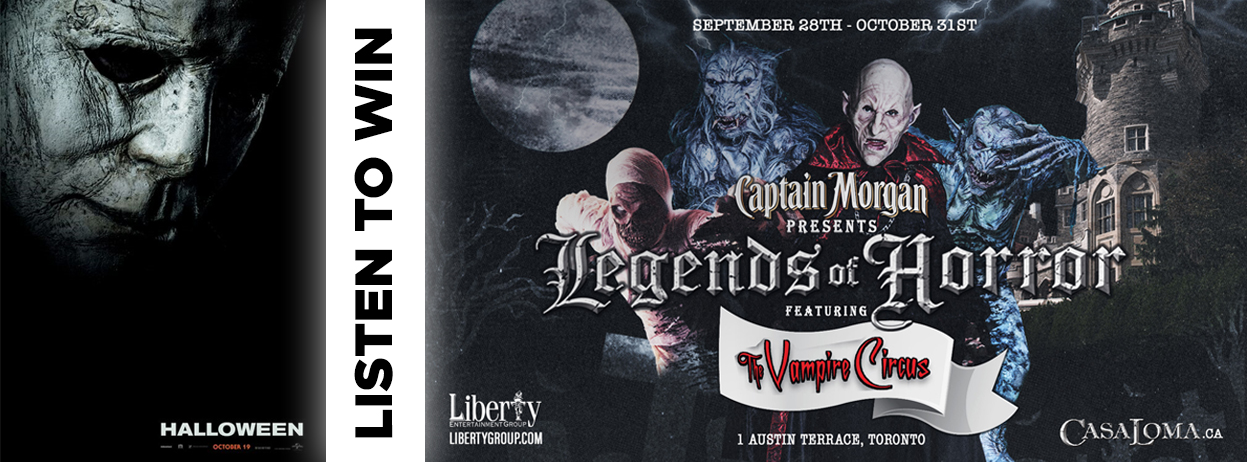 Listen to win Legend of Horror  at Casa Loma & 2 Passes to the Advance Screening of Halloween