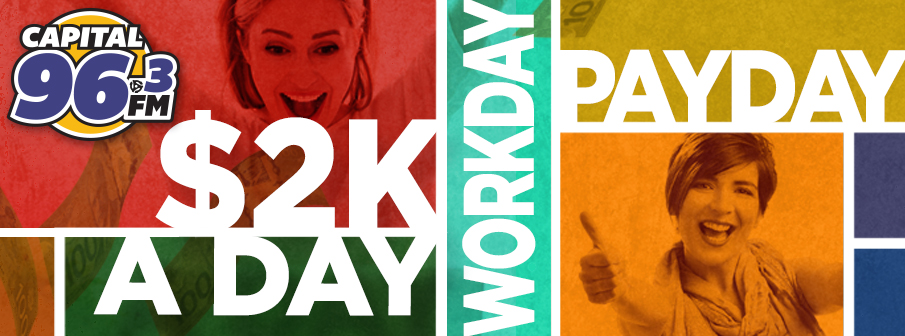 Capital 96.3 $2K-A-Day Workday Payday