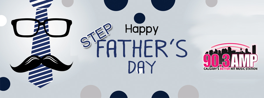 AMP Radio's Step-Father's Day