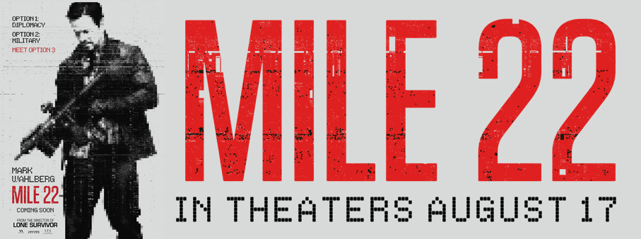 Win your way to the Advance Screening of MILE 22